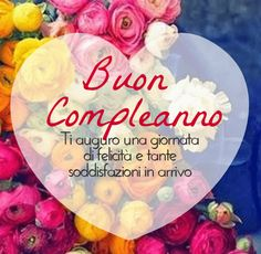 129 Best Buon Compleanno Images Birthday Cards Birthday Msgs