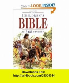 Childrens Bible in 365 Stories (9780745930688) Mary Batchelor, John Haysom , ISBN-10: 0745930689  , ISBN-13: 978-0745930688 ,  , tutorials , pdf , ebook , torrent , downloads , rapidshare , filesonic , hotfile , megaupload , fileserve