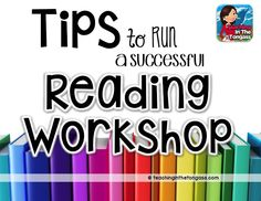 Tips to run a successful reading workshop - especially for a new teacher or those who have never tried it before!