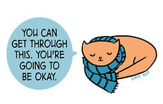 You can get through this. You're going to be okay :) #recovery #staystrong #cute