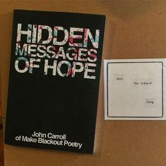 """""""Don't live in fear of living"""" - wise words from John Carroll a.k.a. @makeblackoutpoetry. Check out his feed to find out how to get his wonderful book - I was so excited when mine arrived today!"""