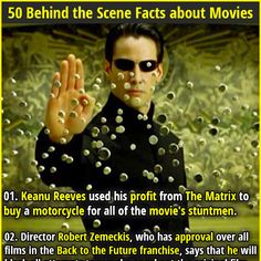 """1. Keanu Reeves used his profit from The Matrix to buy a motorcycle for all of the movie's stuntmen. 2. Butterfly McQueen, one of the stars of """"Gone with the Wind,"""" was unable to attend the film's premiere because it was held in a whites-only theater."""