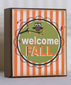 Love this 'Welcome Fall' Home Decoration by Adams & Co. on #zulily! #zulilyfinds