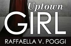 Bookish Advisor: Intervista: Uptown Girl di Raffaella V. Poggi