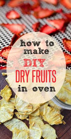 How to Make Dry Fruits in Your Oven