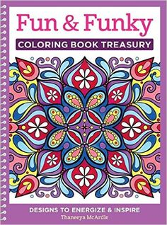 Free Fun Funky Coloring Book Treasury Designs to Energize and Inspire Design Originals 208 Pages with 96 Groovy OneSideOnly Designs on ExtraThick Perforated Paper in a Handy Spiral LayFlat Binding Thaneeya McArdle Books PDF Coloring Pages For Grown Ups, Free Adult Coloring Pages, Coloring Pages To Print, Colouring Pages, Printable Coloring Pages, Coloring Books, Colouring Sheets, Free Coloring, Zentangle