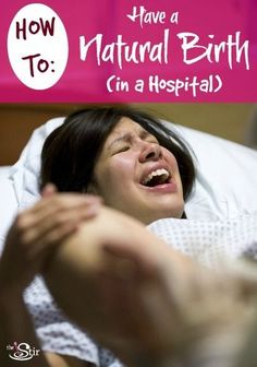 Top tips for having a natural hospital birth.  An option if home birth can't work out...