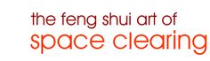 The feng shui art of Space Clearing - by Karen Kingston