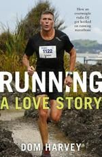 Buy Running - A Love Story by Dom Harvey at Mighty Ape NZ. Dom Harvey is a hugely popular radio DJ on top-rating station The Edge. He's known for his funny gags, and has been described as a shock-jock. Get Hooked, Funny Gags, A Decade, Oprah, Along The Way, Love Story, How To Find Out, Dj, This Book