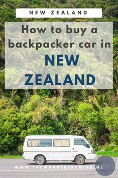 Een auto kopen in Nieuw-Zeeland als backpacker - The Wandering Mind Chiang Mai Thailand, Koh Lanta Thailand, Road Trip New Zealand, New Zealand Travel, Solo Travel, Travel Tips, Tourist Map, Working Holidays, Travel Abroad