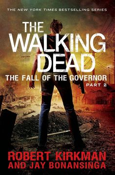 The Walking Dead: The Fall of the Governor Part 2 (book 4) by Robert Kirkman and Jay Bonasinga (March 4th)