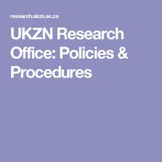 UKZN Research Office: Policies & Procedures Starting Over, Research, Search, Begin Again, Science Inquiry