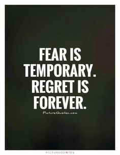 Fear is temporary. Regret is forever. Fear is temporary. Regret is forever. Regret Quotes, Now Quotes, True Quotes, Quotes To Live By, Motivational Quotes, Inspirational Quotes, Quotes About Fear, No Fear Quotes, Be Brave Quotes