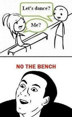 I'm sure the bench would love to dance.