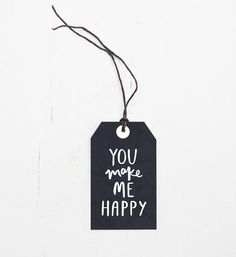 You Make Me Happy // Gift Tag
