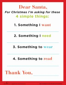 If your kids like to write letters to Santa (or just a gift wish list), this is a great template to use.  This is a good way to teach moderation and making reasonable requests, rather than the rampant commercialism so often associated with the holiday season.