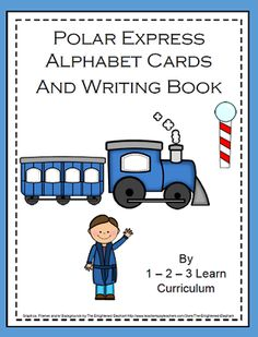 Polar Express Alphabet Cards and Writing Book from 1 2 3 Learn Curriculum on TeachersNotebook.com -  (60 pages)  - Polar express writing activities for preschool