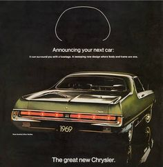 Chrysler ad - 1969 Retro Advertising, Vintage Advertisements, Retro Cars, Vintage Cars, Classic Cars Usa, Car Paint Colors, Plymouth Cars, Dodge Chrysler, Performance Cars
