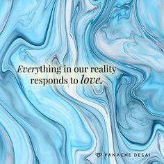 Everything in our reality responds to love -Panache Desai
