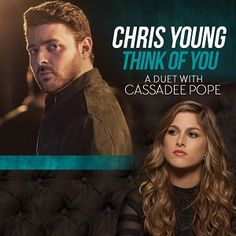 """Chris Young - """"Think of You"""" (Duet with Cassadee Pope) Country Music Quotes, Country Song Lyrics, Country Songs, Young Country Singers, Country Artists, Chris Young Music, Cassadee Pope, Alan Young, Grammy Nominations"""