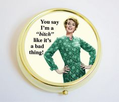 Pill Case Pill Container Pill Box You Say I'm A by OhSudzGifts, $10.00