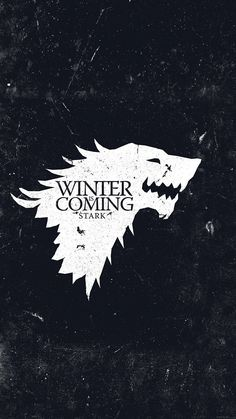 "Game of Thrones - House Stark ""Winter Is Coming"" Winter Is Coming Stark, Winter Is Comming, Winter Is Coming Meme, It's Coming, Game Of Thrones Winter, Game Of Thrones Art, Iphone 5c, Apple Iphone 6, Winter Is Coming Wallpaper"