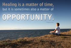 """""""Healing is a matter of time, but it is sometimes also a matter of opportunity. Infographics, Opportunity, Healing, Motivation, Movie Posters, Movies, Infographic, Film Poster, Films"""