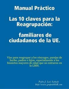 Manual Práctico    Las 10 claves para la Reagrupación a España de los familiares de ciudadanos de la UE.