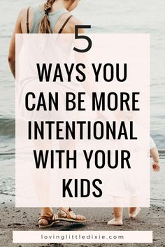 Do not miss out on the opportunity to raise your kids in an environment that fosters creativity, responsibility, and community. Make a commitment today to take action and change your family's trajectory with the following five ways you can be more intentional with your kids. #motherhood #parenting #kids #intentionalliving #intentionalmotherhood