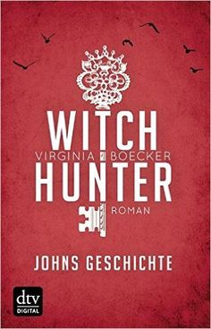 Witch Hunter - Johns Geschichte: Eine Witch Hunter Novella eBook: Virginia Boecker, Alexandra Ernst: Amazon.de: Bücher