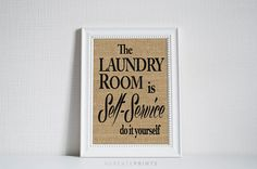 Check out this item in my Etsy shop https://www.etsy.com/ca/listing/269660373/funny-laundry-room-burlap-print-country