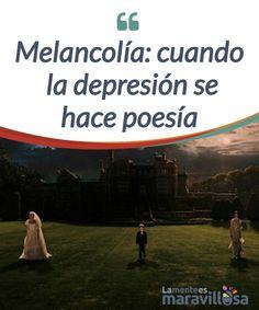 Melancolía: cuando la depresión se hace poesía   La película #Melancolía es un homenaje a todas la personas que padecen una #depresión melancólica. #Poesía y dolor para deleite de los sentidos.  #Películas