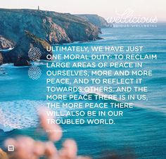 """""""Ultimately, we have just one moral duty: to reclaim large areas of peace in ourselves, more and more peace, and to reflect it towards others. And the more peace there is in us, the more peace there will also be in our troubled world."""" Etty Hillesum"""