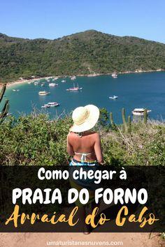 Confira como chegar à Praia do Forno, uma das praias com uma das vistas mais incríveis em Arraial do Cabo - Rio de Janeiro