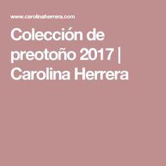 Colección de preotoño 2017 | Carolina Herrera