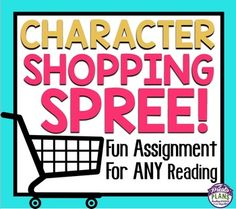 Go on a shopping spree with your character!  This fun assignment allows students to demonstrate their understanding of character in a fun and creative way!