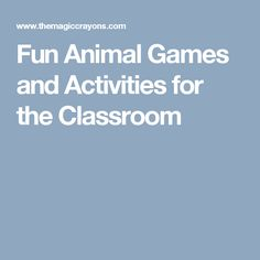 Fun Animal Games and Activities for the Classroom