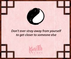 Stay close to yourself #wisdom