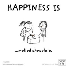 Happiness is melted chocolate