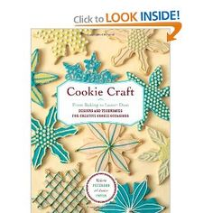 Cookie Craft: From Baking to Luster Dust, Designs and Techniques for Creative Cookie Occasions. learn how to make awesome cookies. I love this book!