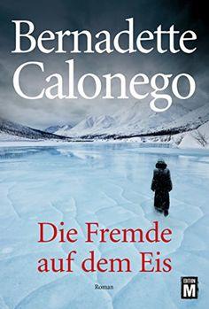 Mein Bücherregal und ich: [Rezension] Bernadette Calonego - Die Fremde auf d...