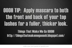 OOOH TIP: Apply mascara to both the front and back of your top lashes for a fuller, thicker look.