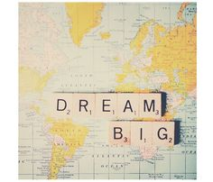 Dream Big Map Print