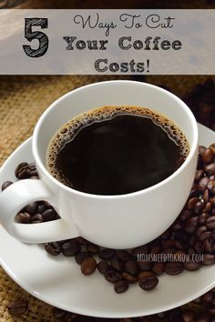 5 Ways To Cut Your Coffee Costs