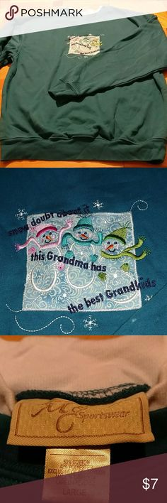 """Grandma sweatshirt Thick grandmother sweatshirt. Front says """"snow doubt about it this grandma has the best grandkids"""". Thick cotton. Teal color. Excellent condition. Smoke free home. Size large women's. M & C sportswear M & C sportswear Sweaters Crew & Scoop Necks"""