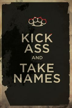 Kick Ass & Take Names  printed at society6 by Michael Ziegenhagen starting at $14.56