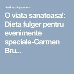 O viata sanatoasa!: Dieta fulger pentru evenimente speciale-Carmen Bru...