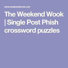 The Weekend Wook  | Single Post Phish crossword puzzles