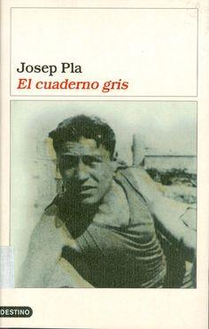 El cuaderno gris / Josep Pla