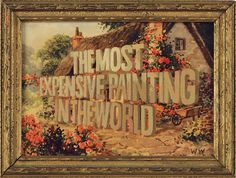 Wayne White: Word Paintings  The Most Expensive Painting in the World